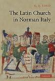 Acquista The Latin Church in Norman Italy [Edizione Kindle]