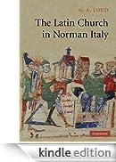 The Latin Church in Norman Italy [Edizione Kindle]