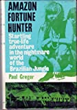 img - for Amazon Fortune Hunter STARTLING True Life Adventure in the Nightmare World of the Brazilian Jungle book / textbook / text book