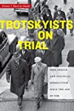 img - for Trotskyists on Trial: Free Speech and Political Persecution Since the Age of FDR (Culture, Labor, History) book / textbook / text book