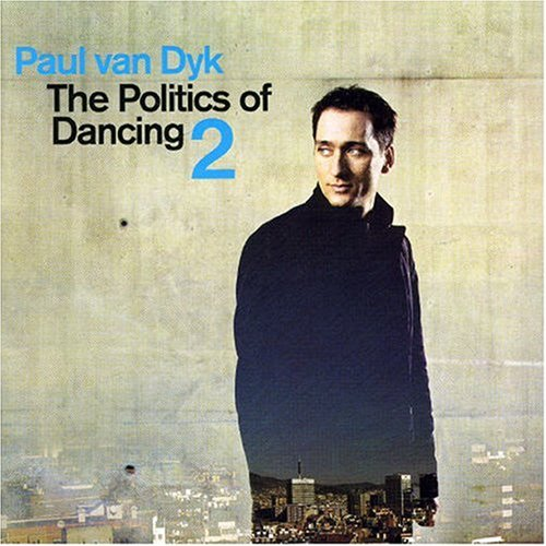 Paul Van Dyk - The Politics of Dancing - Zortam Music
