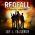 Redfall: Freedom Fighters: American Prepper Series, Book 2 Audiobook by Jay J. Falconer Narrated by Gary Tiedemann