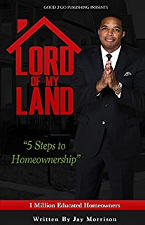 Book Cover: Lord of My Land: 5 Steps to Homeownership