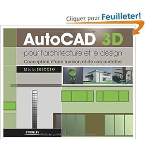 Autocad 3d pour l 39 architecture et le design conception d for Conception d architecture maison gratuite