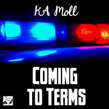 Coming to Terms Audiobook by KA Moll Narrated by Emily Beresford