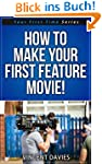 How To Make Your First Feature Movie!...