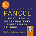 Les écureuils de Central Park sont tristes le lundi (Trilogie Joséphine 3) Audiobook by Katherine Pancol Narrated by Christine Pâris