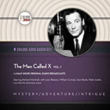 The Man Called X, Vol. 1 Radio/TV Program by  Hollywood 360 Narrated by Herbert Marshall, Leon Belasco,  full cast