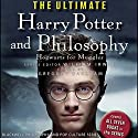 The Ultimate Harry Potter and Philosophy: Hogwarts for Muggles Hörbuch von Gregory Bassham, William Irwin Gesprochen von: Susan Duerden