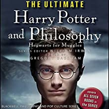 The Ultimate Harry Potter and Philosophy: Hogwarts for Muggles (       UNABRIDGED) by Gregory Bassham, William Irwin Narrated by Susan Duerden