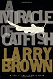 A Miracle of Catfish (1565125363) by Brown, Larry