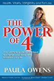 The Power of 4: Your Ultimate Guide Guaranteed to Change Your Body and Transform Your Life