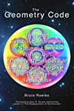 img - for The Geometry Code: Universal Symbolic Mirrors of Natural Laws Within Us; Friendly Reminders of Inclusion to Forgive the Dreamer of Separation book / textbook / text book
