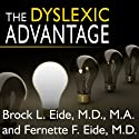 The Dyslexic Advantage: Unlocking the Hidden Potential of the Dyslexic Brain (       UNABRIDGED) by Brock l. Eide, Fernette L. Eide Narrated by Paul Costanzo