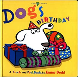 Dog's Birthday: A Touch and Feel Book (Touch and Feel