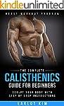 Calisthenics:The Complete Calisthenic...
