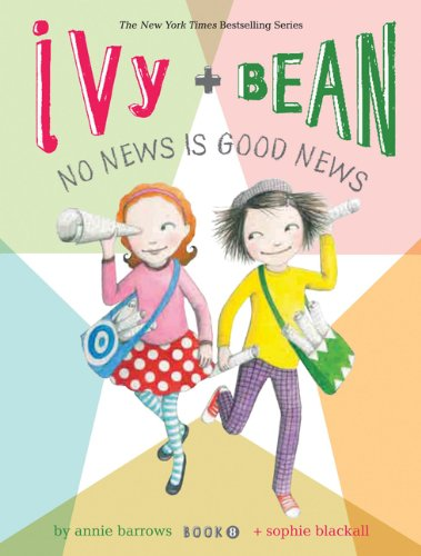 Ivy and Bean No News Is Good News (Book 8), Annie Barrows