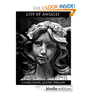 Free Kindle Book: City of Angeles (Memoirs of Marlayna Glynn Brown), by Marlayna Glynn Brown. Publication Date: July 10, 2012
