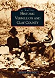 img - for Historic Vermillion and Clay County (SD) (Images of America) by Elizabeth Theiss Smith (2002-11-18) book / textbook / text book