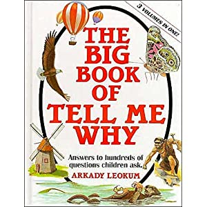 The Big Book of Tell Me Why: Answers to Hundred of Questions Children Asks