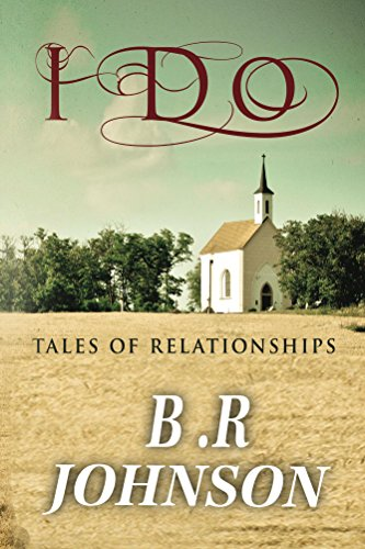 I Do Tales of Relationships by B Johnson