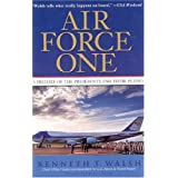 Air Force One: A History of the Presidents and Their Planesby Kenneth T. Walsh