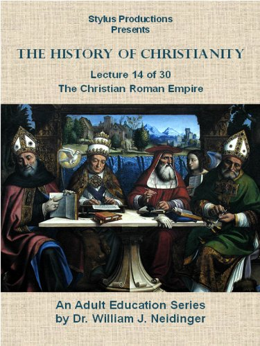 History of Christianity.  Lecture 14 of 30.  The Christian Roman Empire.