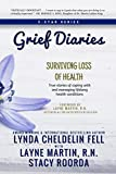 img - for Grief Diaries: Surviving Loss of Health book / textbook / text book