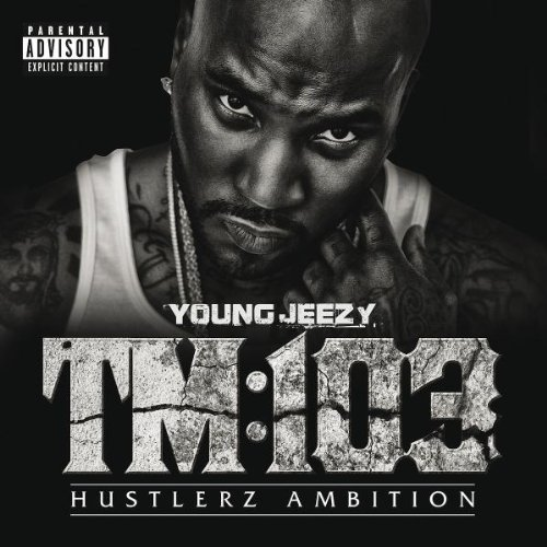 Young Jeezy TM103: Hustlerz Ambition Album Tracklist