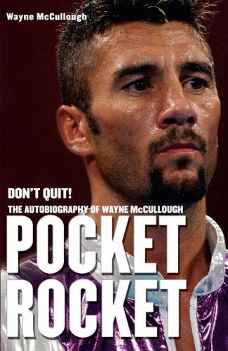 Pocket Rocket: Don't Quit! The Autobiography of Wayne McCullough