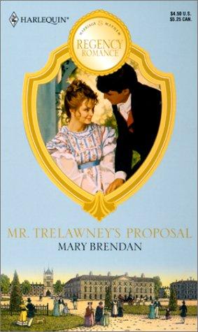 Mr. Trelawney'S Proposal (Readers Choice) (Harlequin Regency Romance), BRENDAN