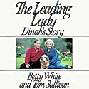 The Leading Lady: Dinah's Story (       UNABRIDGED) by Betty White, Tom Sullivan Narrated by Betty White, Tom Sullivan