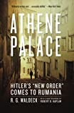 "Athene Palace: Hitlers ""New Order"" Comes to Rumania"