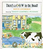 There's a Cow in the Road! by Lindbergh, Reeve (1993) Hardcover