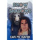 Snow Shadows ~ Caitlyn Hunter