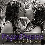 Pagan Dreams | Lizbeth Dusseau