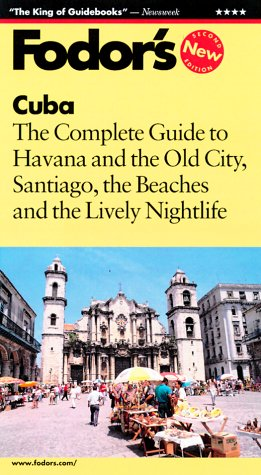 Fodor's Cuba, 1st Edition: Expert Advice and Smart Choices: Where to Stay, Eat, and Explore On and Off the Beaten Path (Fodor's Gold Guides)
