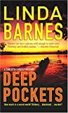 Deep Pockets. (0312997280) by Barnes, Linda.