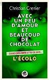 Avec un peu d\'amour beaucoup et de chocolat : L\'écolo par Christian Grenier