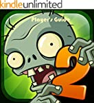 Plants vs Zombies 2: Ultimate Guide t...