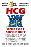 img - for HCG LOSE BIG AND FAST SUPER DIET - LOSE A POUND OF FAT A DAY FOR, LONG LIFE, GOOD HEALTH, DISEASE AVOIDANCE, FITNESS, WELLNES & VITALITY - HOW TO BOOK & GUIDE FOR SMART DUMMIES book / textbook / text book
