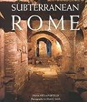 Subterranean Rome: Catacombs, Baths,...
