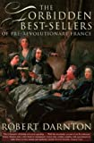 The Forbidden Best-Sellers of Pre-Revolutionary France (0002558351) by Darnton, Robert