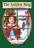 The Golden Ring - A Touching Christmas Story (0967512808) by John Snyder