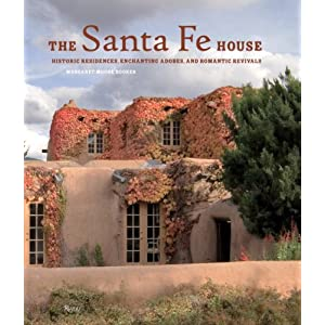 The Santa Fe House: Historic Residences, Enchanting Adobes and Romantic Revivals