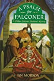 A Psalm for Falconer (William Falconer Medieval Mystery) (0312168330) by Morson, Ian