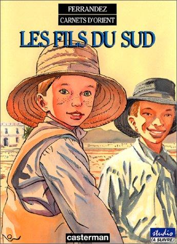 Carnets d'Orient (3) : Les Fils du Sud