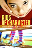 Kids of Character: A Guide to Promoting Moral Development (0275988899) by Robert V. Heckel