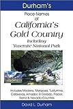 cover of Durham's Place Names and California's Gold Country: Includes Mariposa, Tuolumne, Calaveras, Amador, El Dorado, Placer, Sierra & Nevada Counties