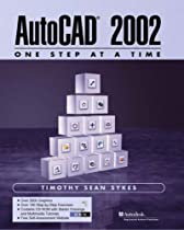 AutoCAD 2002 - One Step at a Time (2nd Edition)